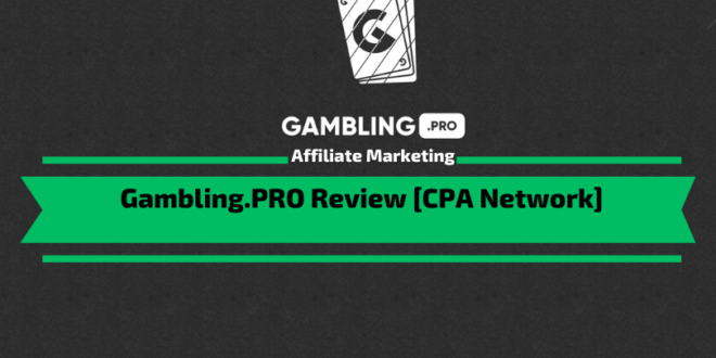 Gambling.PRO Review [CPA Network]