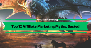 Top 12 Affiliate Marketing Myths. Busted!