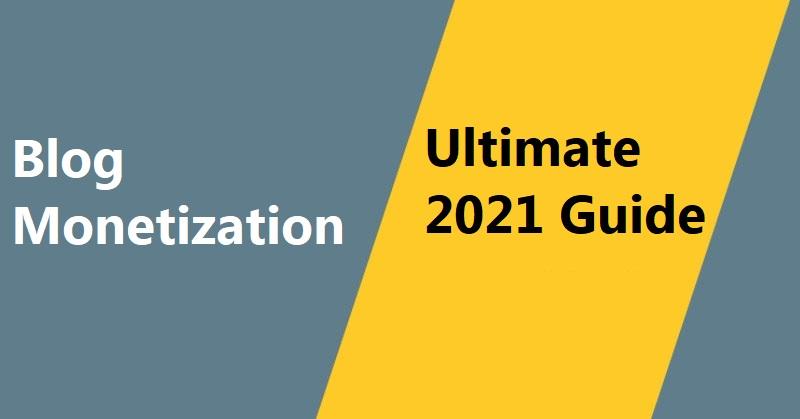 Blog Monetization Ultimate Guide