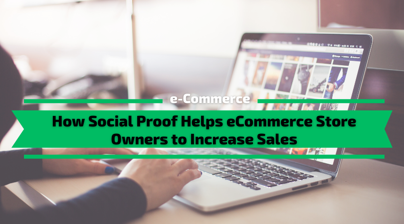 How Social Proof Helps eCommerce Store Owners to Increase Sales