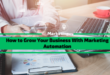 How to Grow Your Business With Marketing Automation in 2021