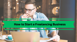 How to Start a Freelancing Business