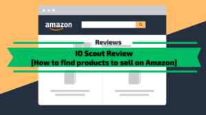IO Scout Review [How to find products to sell on Amazon]