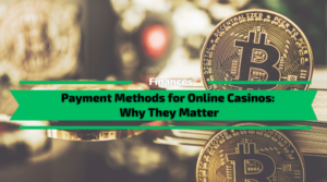 Payment Methods for Online Casinos