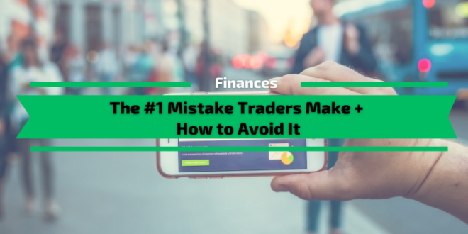 The Number One Mistake Traders Make and How to Avoid It