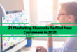 21 Marketing Channels To Find New Customers in 2021