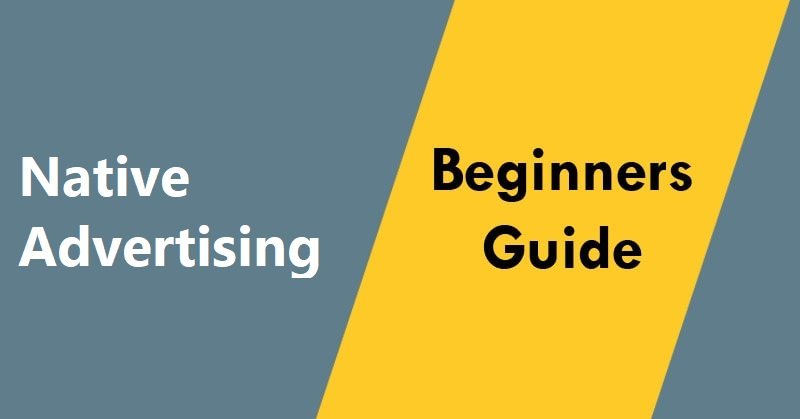Native Advertising Beginners Guide