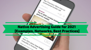 Native Advertising Guide for 2021 [Examples, Networks, Best Practices]