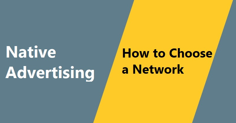 Native Advertising - How to choose a native advertising network