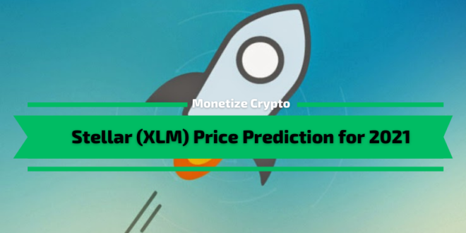 Stellar XLM Price Prediction for 2021