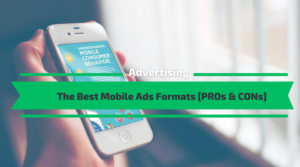 The Best Mobile Ads Formats