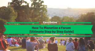 How To Monetize a Forum [Ultimate Step by Step Guide]