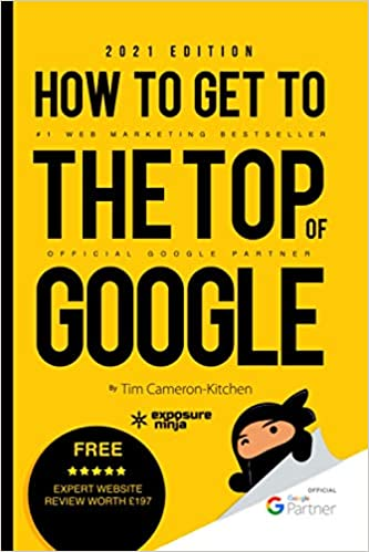 How To Get To The Top Of Google in 2021 - The Plain English Guide to SEO by Tim Cameron-Kitchen