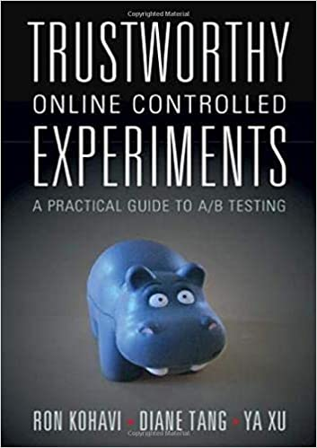 Trustworthy Online Controlled Experiments - A Practical Guide to AB Testing by Ron Kohavi