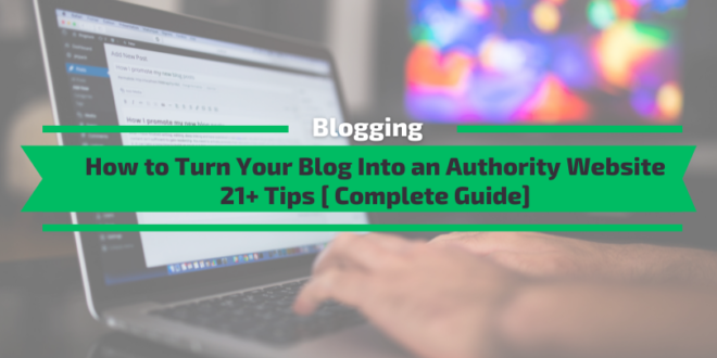 How to Turn Your Blog Into an Authority Website